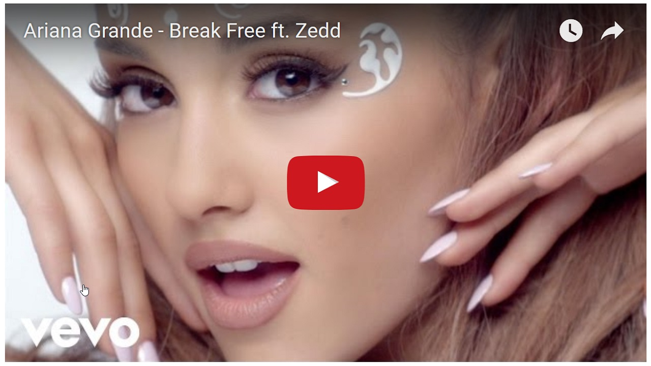 Ariana Grande – Break Free ft. Zedd
