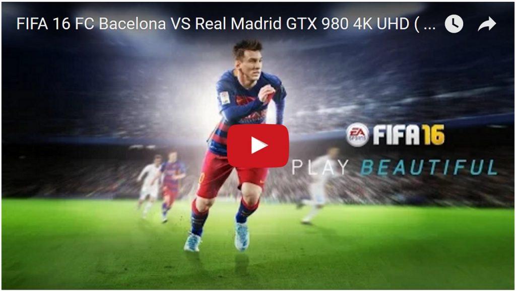 FIFA 16 FC Bacelona VS Real Madrid GTX 980 4K UHD