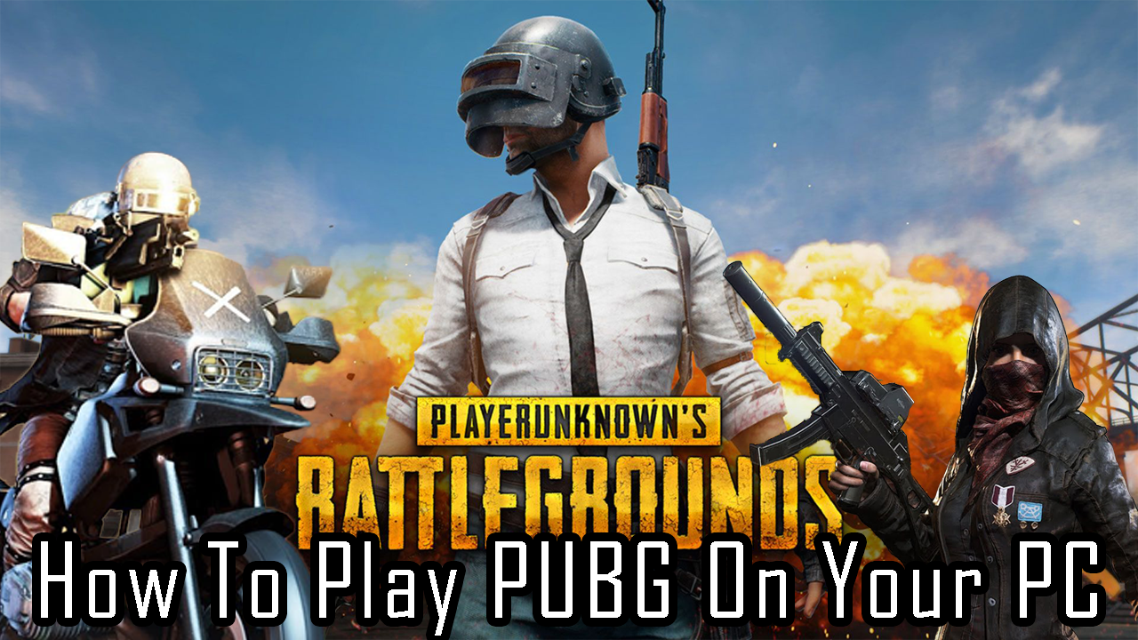 How To Play PUBG On PC