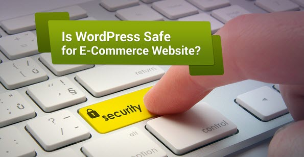 Is WordPress Safe For E-Commerce Website