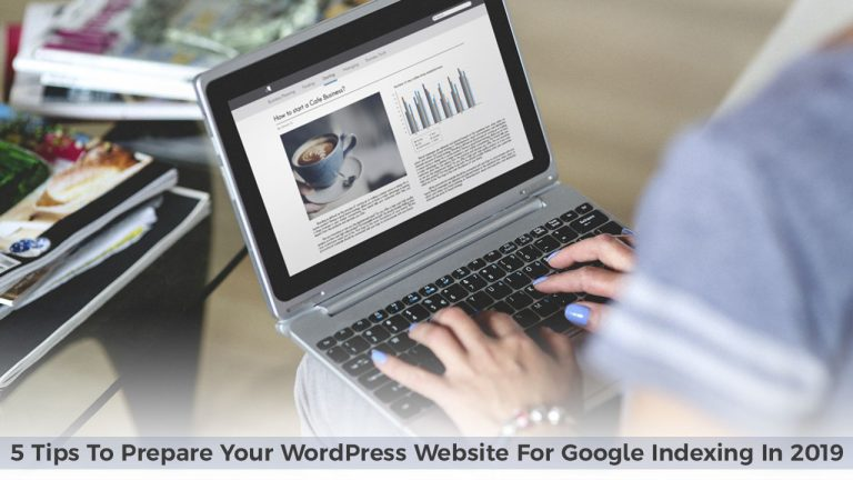 5 Tips To Prepare Your WordPress Website For Google Indexing In 2019