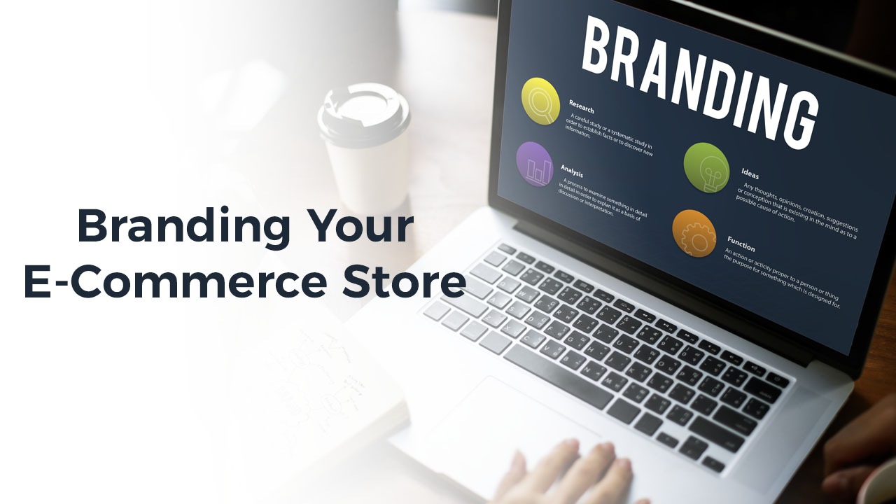 Quick Guide How To Do The Branding Of Your E Commerce Store