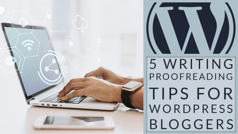 5 Writing and Proofreading Tips for WordPress Bloggers