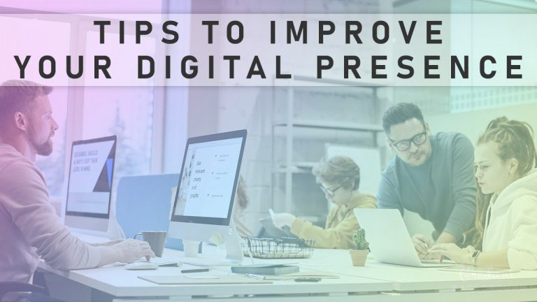 Tips To Improve Your Digital Presence
