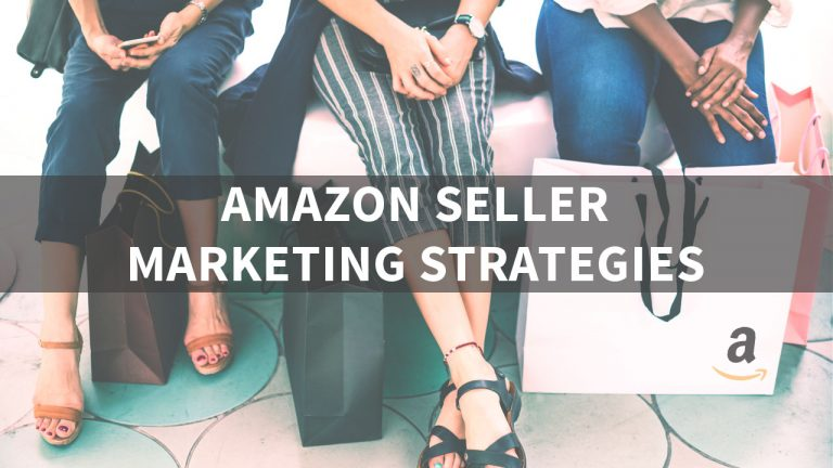 Top Amazon Seller Marketing Strategies for 2019