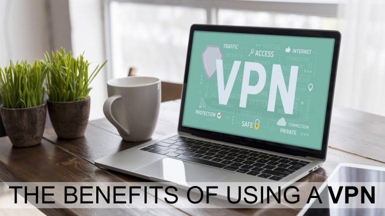 The Benefits of Using a VPN