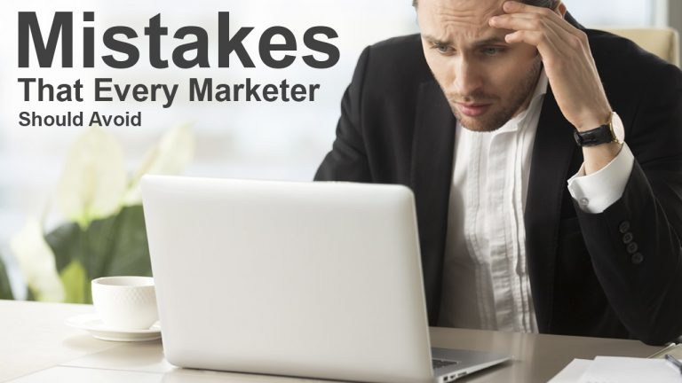 Mistakes That Every Marketer Should Avoid