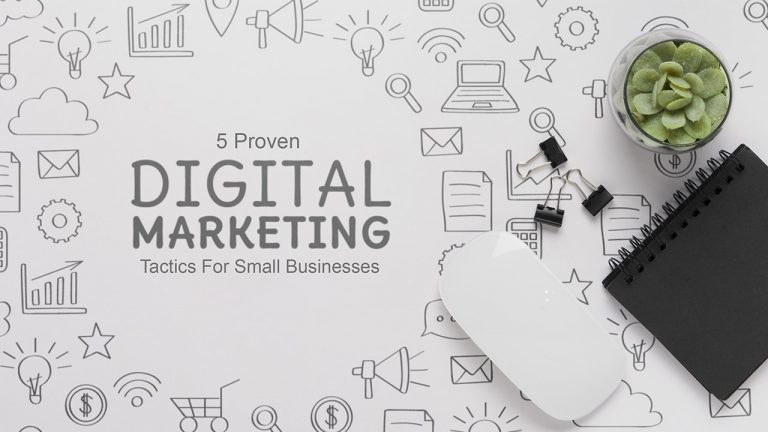 5 Proven Digital Marketing Tactics For Small Businesses