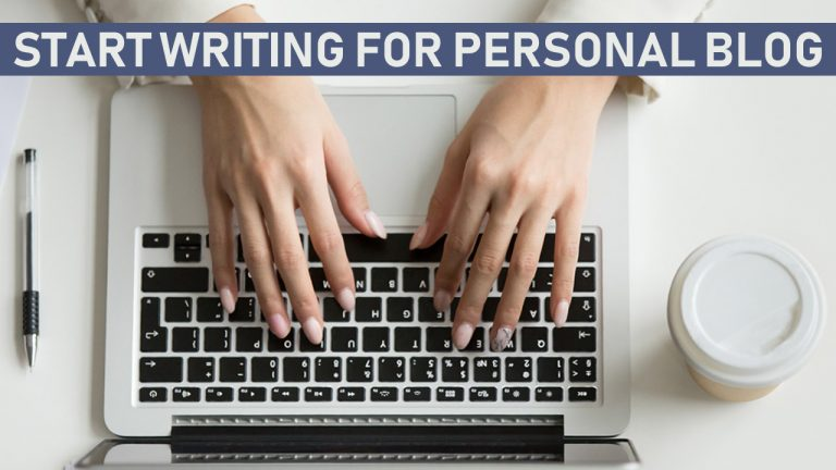 Tips On How To Start Writing For Personal Blog