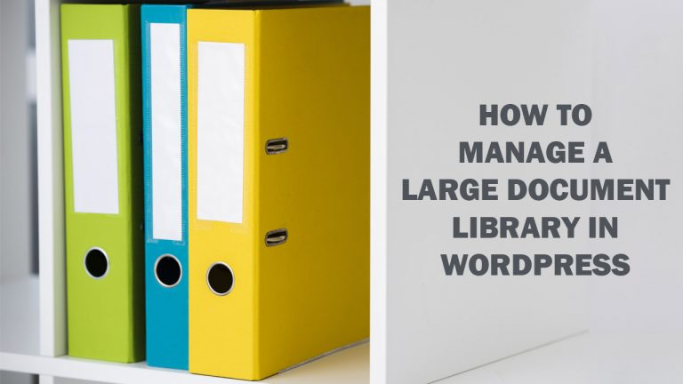 How to Manage a Large Document Library in WordPress