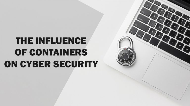 The Influence of Containers On Cyber Security