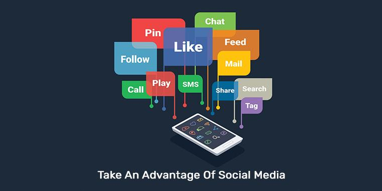 Take An Advantage Of Social Media