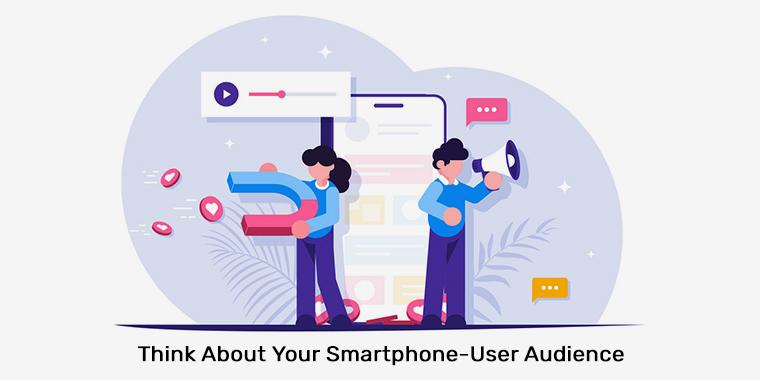 Think About Your Smartphone-User Audience