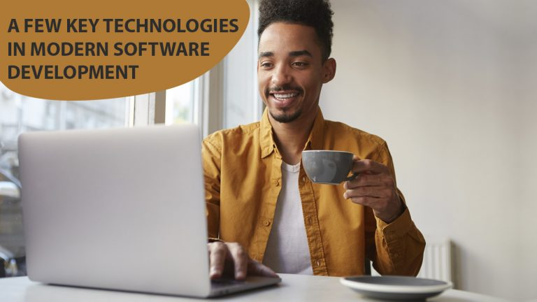 A Few Key Technologies in Modern Software Development