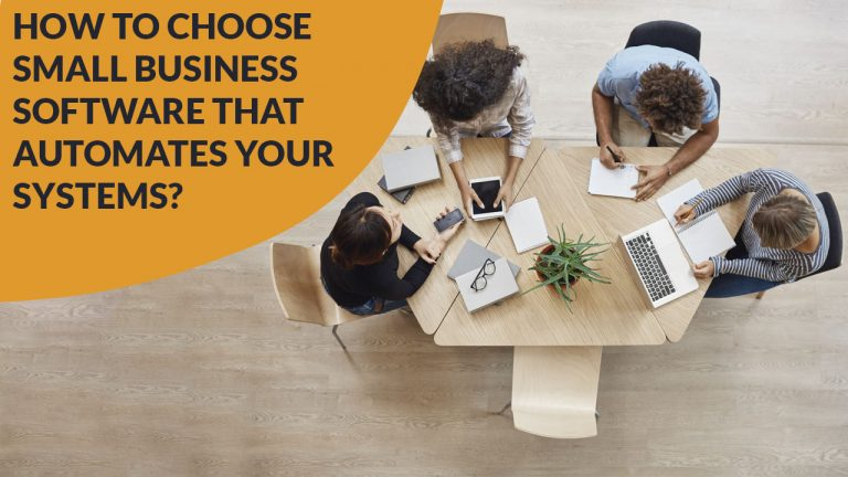 How To Choose Small Business Software That Automates Your Systems