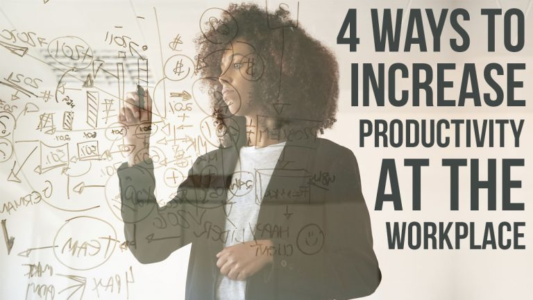 4 Ways To Increase Productivity At The Workplace