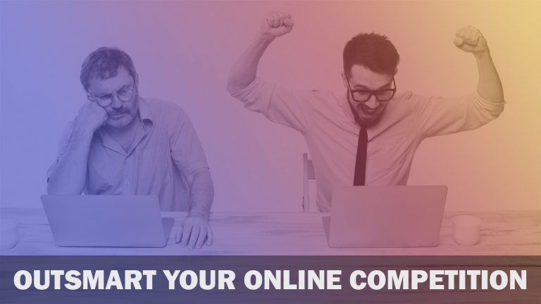 How To Outsmart Your Online Competition In 2021
