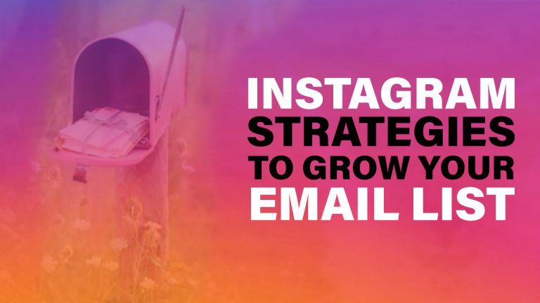 5 Instagram Strategies To Grow Your Email List