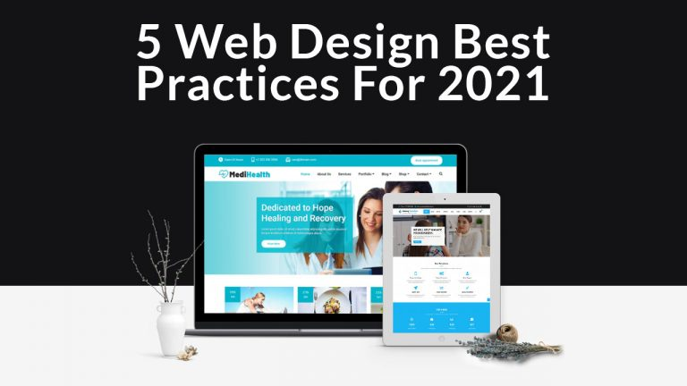 5 Web Design Best Practices For 2021