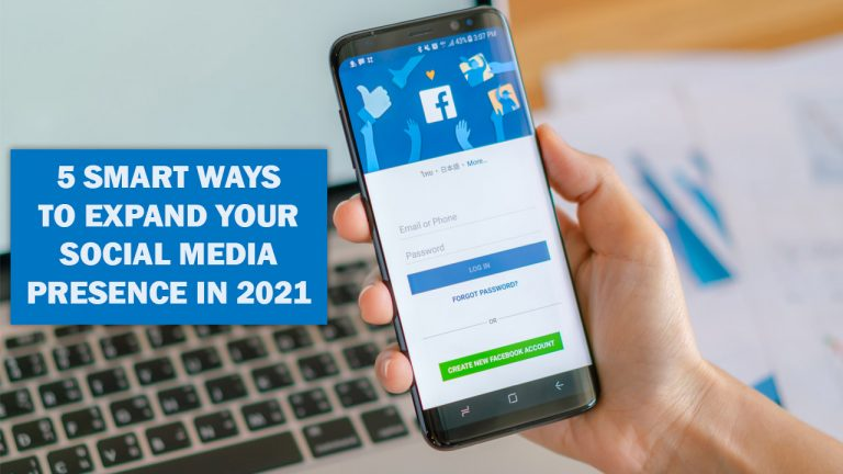5 smart ways to expand your social media presence in 2021