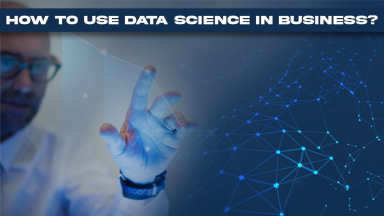 How To Use Data Science In Business