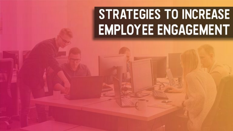 Strategies to Increase Employee Engagement
