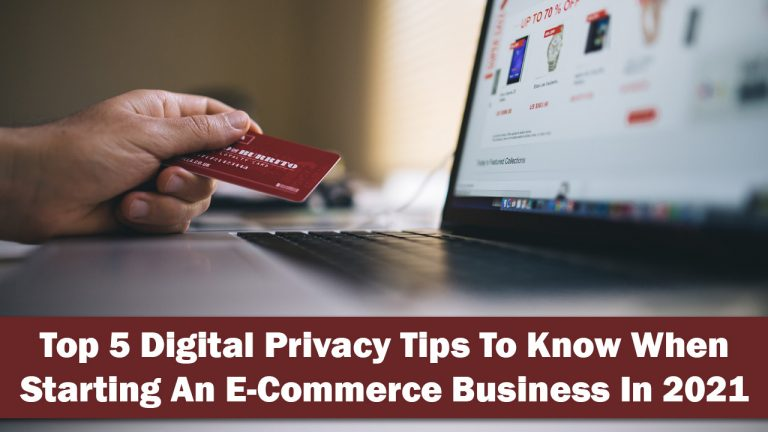 Top 5 Digital Privacy Tips To Know When Starting An E-Commerce Business In 2021