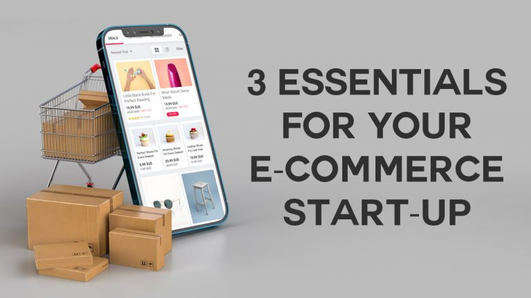 3 Essentials For your E-Commerce Start-Up