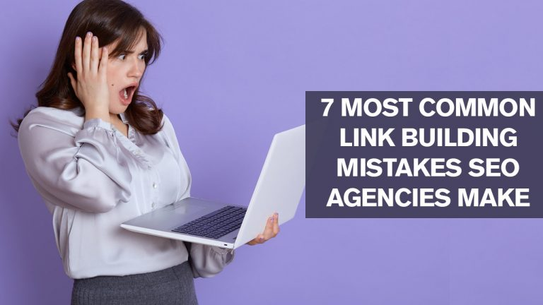 7 Most Common Link Building Mistakes SEO Agencies Make
