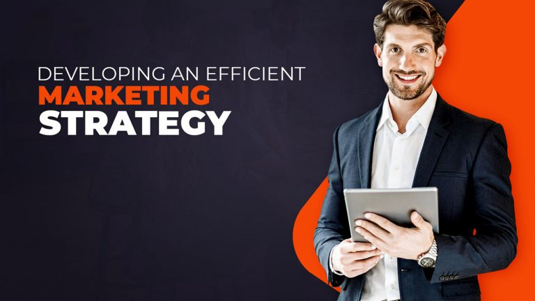 Developing An Efficient Marketing Strategy