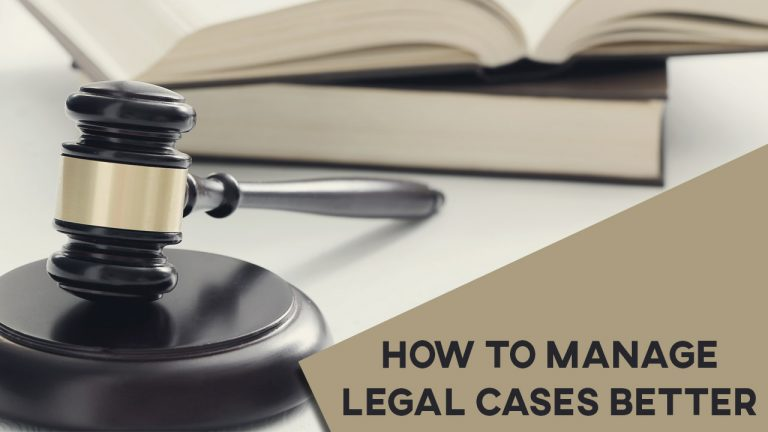 How To Manage Legal Cases Better