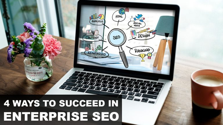 4 Ways To Succeed In Enterprise SEO