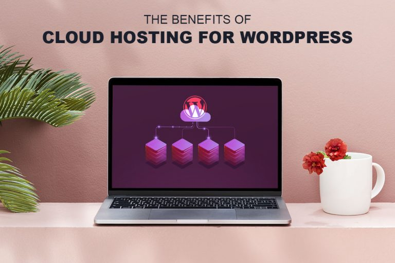 The benefits of cloud hosting for WordPress