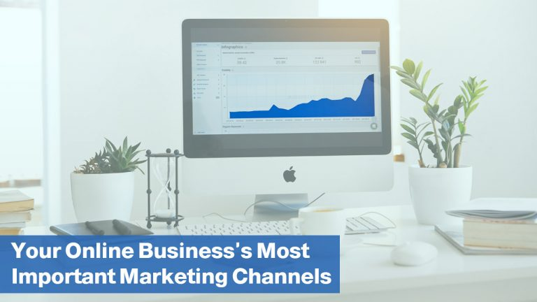 Your Online Business's Most Important Marketing Channels