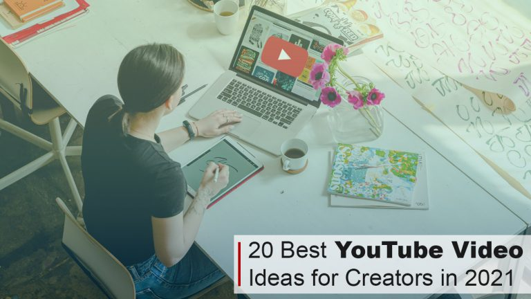 20 Best YouTube Video Ideas for Creators in 2021