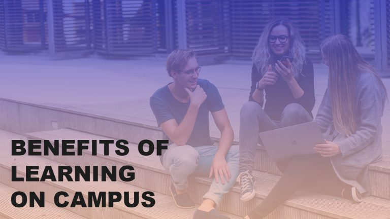 Benefits Of Learning On Campus