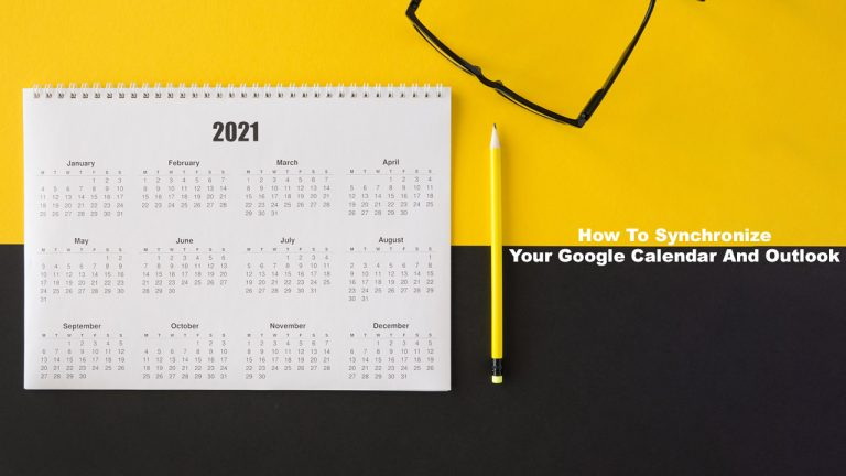 How To Synchronize Your Google Calendar And Outlook