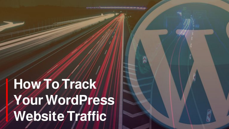 How To Track Your WordPress Website Traffic