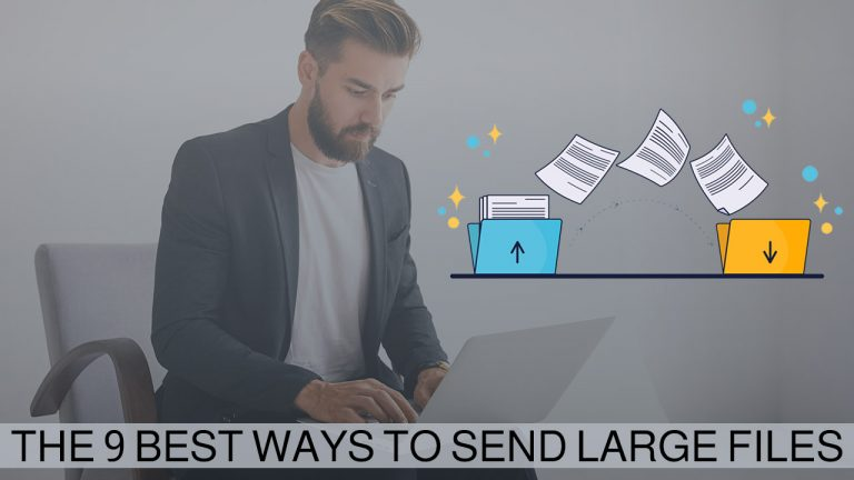 The 9 Best Ways to Send Large Files