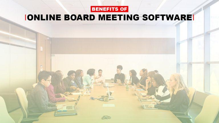 Benefits Of Online Board Meeting Software