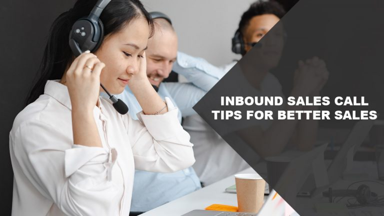 Inbound Sales Call Tips For Better Sales
