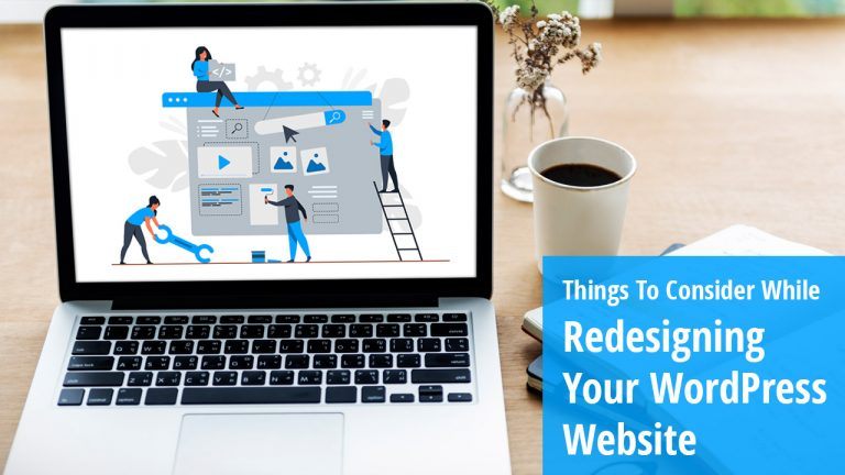 Things To Consider While Redesigning Your WordPress Website