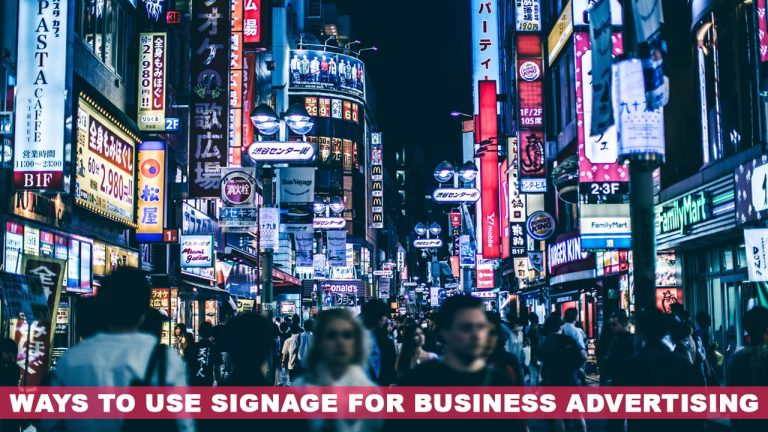 Ways to use signage for business advertising